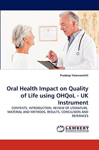 9783844308105: Oral Health Impact on Quality of Life using OHQoL - UK Instrument: CONTENTS, INTRODUCTION, REVIEW OF LITERATURE, MATERIAL AND METHODS, RESULTS, CONCLUSION AND REFERNCES
