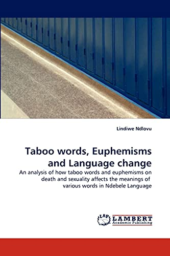 Taboo words, Euphemisms and Language change : Lindiwe Ndlovu