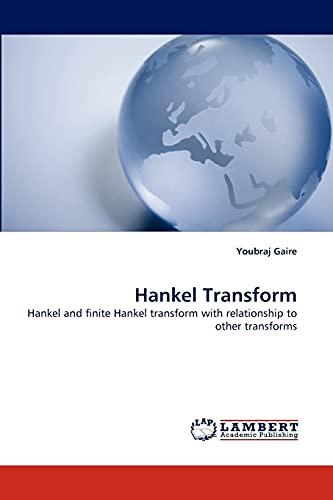 9783844308235: Hankel Transform: Hankel and finite Hankel transform with relationship to other transforms