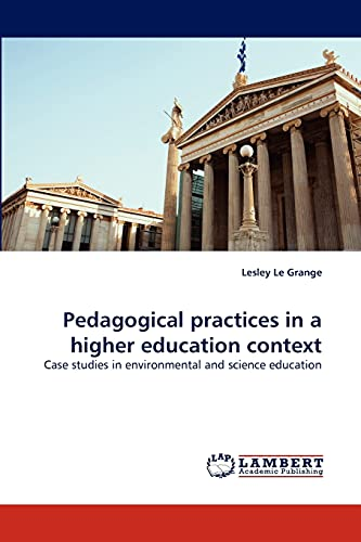 9783844308488: Pedagogical practices in a higher education context: Case studies in environmental and science education