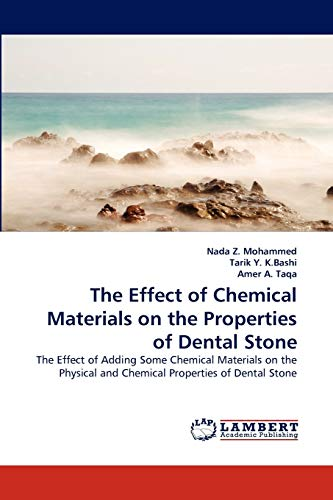 9783844308662: The Effect of Chemical Materials on the Properties of Dental Stone: The Effect of Adding Some Chemical Materials on the Physical and Chemical Properties of Dental Stone