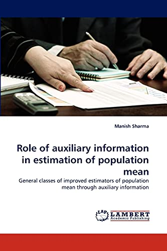 9783844308693: Role of auxiliary information in estimation of population mean: General classes of improved estimators of population mean through auxiliary information