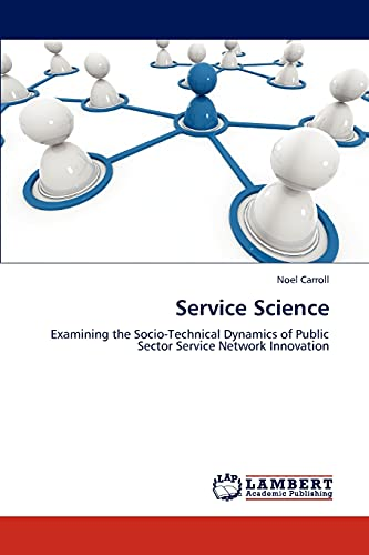 9783844309355: Service Science: Examining the Socio-Technical Dynamics of Public Sector Service Network Innovation