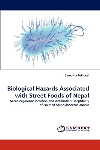 Biological Hazards Associated with Street Foods of Nepal: Swechha Pokharel