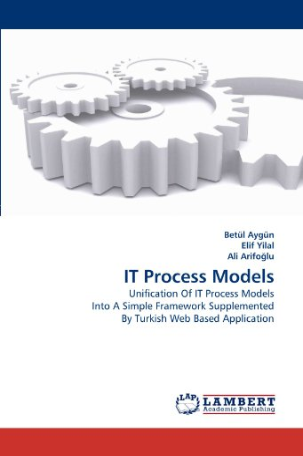 It Process Models (Paperback): Betül Aygün, Elif Yilal, Ali Arifo Lu