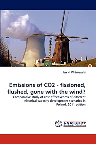Emissions of Co2 - Fissioned, Flushed, Gone with the Wind?: Jan H. Winiewski
