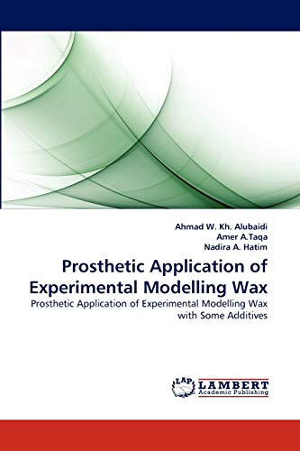 9783844310498: Prosthetic Application of Experimental Modelling Wax: Prosthetic Application of Experimental Modelling Wax with Some Additives