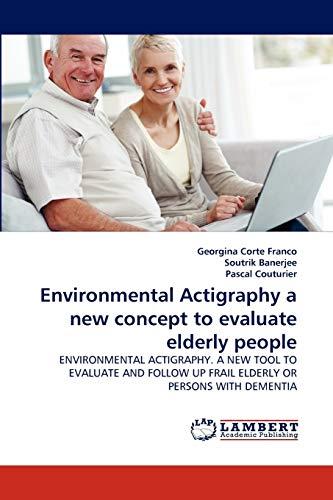 Environmental Actigraphy a new concept to evaluate elderly people: ENVIRONMENTAL ACTIGRAPHY. A NEW ...
