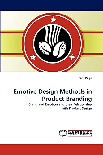 Emotive Design Methods in Product Branding: Brand and Emotion and their Relationship with Product ...