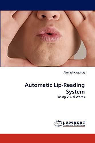 Automatic Lip-Reading System: Using Visual Words: Ahmad Hassanat