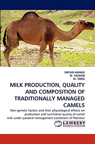 MILK PRODUCTION, QUALITY AND COMPOSITION OF TRADITIONALLY MANAGED CAMELS: Non-genetic factors and ...