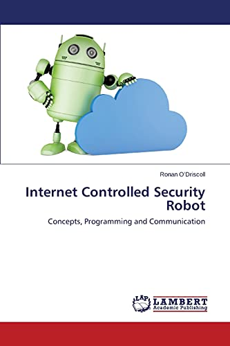 Internet Controlled Security Robot: Ronan O'Driscoll