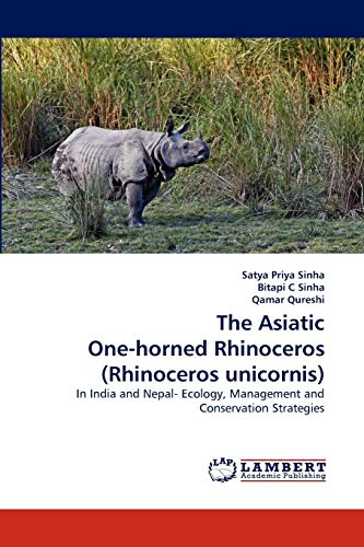 9783844311426: The Asiatic One-horned Rhinoceros (Rhinoceros unicornis): In India and Nepal- Ecology, Management and Conservation Strategies