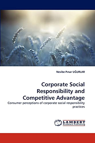 9783844311495: Corporate Social Responsibility and Competitive Advantage: Consumer perceptions of corporate social responsibility practices