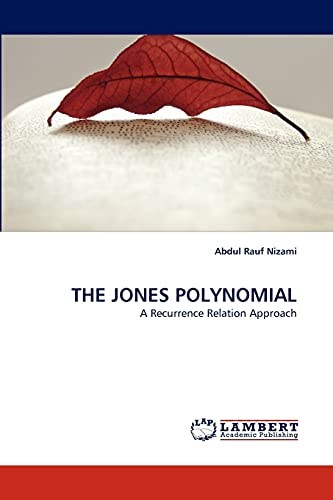 9783844311655: THE JONES POLYNOMIAL: A Recurrence Relation Approach