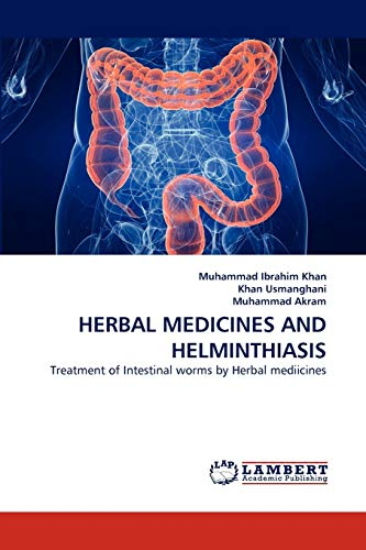 9783844311976: HERBAL MEDICINES AND HELMINTHIASIS: Treatment of Intestinal worms by Herbal mediicines