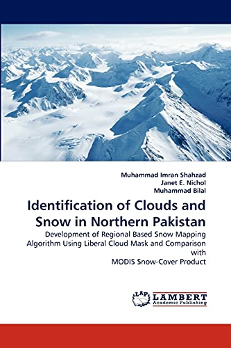 Identification of Clouds and Snow in Northern Pakistan: Muhammad Imran Shahzad