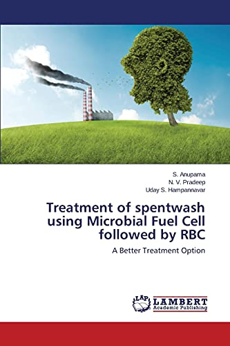 Treatment of Spentwash Using Microbial Fuel Cell Followed by Rbc: Uday S. Hampannavar
