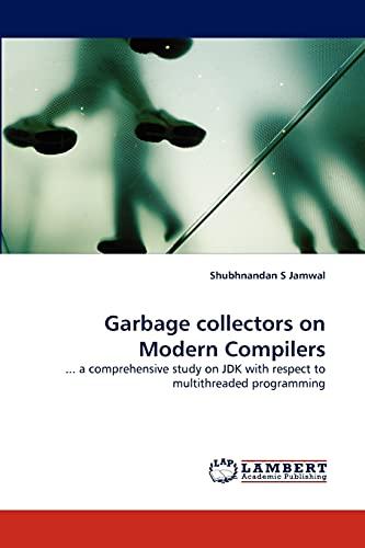 Garbage Collectors on Modern Compilers: Shubhnandan S Jamwal