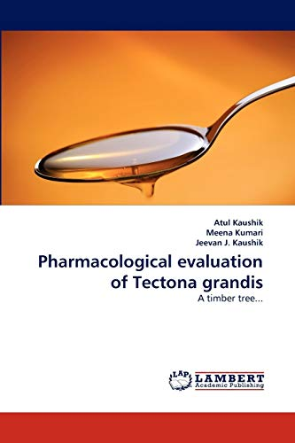 9783844312713: Pharmacological evaluation of Tectona grandis: A timber tree...