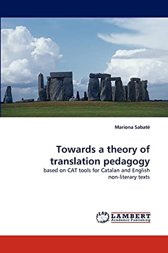 9783844312997: Towards a theory of translation pedagogy: based on CAT tools for Catalan and English non-literary texts