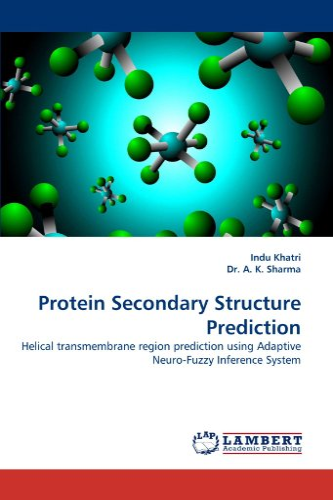 Protein Secondary Structure Prediction (Paperback): Indu Khatri, Dr A K Sharma, A K Sharma