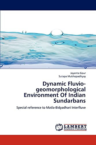 Dynamic Fluvio-Geomorphological Environment of Indian Sundarbans: Jayanta Gour