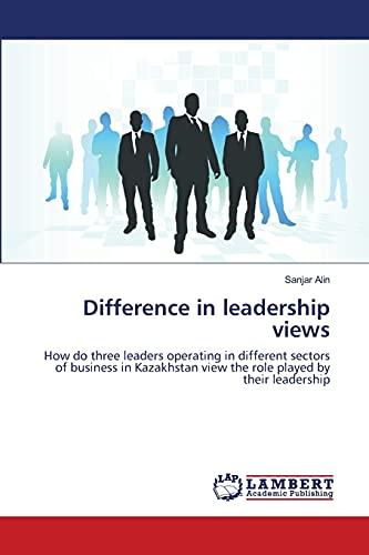 Difference in Leadership Views: Sanjar Alin