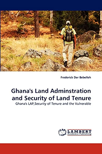 Ghana's Land Adminstration and Security of Land Tenure: Ghana's LAP,Security of Tenure and ...
