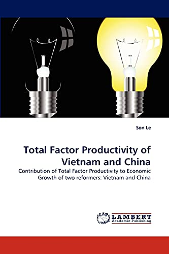 9783844314502: Total Factor Productivity of Vietnam and China: Contribution of Total Factor Productivity to Economic Growth of two reformers: Vietnam and China