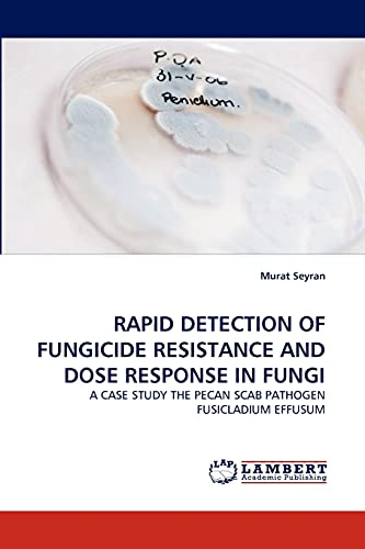 Rapid Detection of Fungicide Resistance and Dose Response in Fungi: Murat Seyran