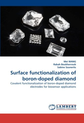 9783844315226: Surface functionalization of boron-doped diamond: Covalent functionalization of boron-doped diamond electrodes for biosensor applications