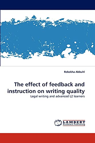 9783844315417: The effect of feedback and instruction on writing quality: Legal writing and advanced L2 learners
