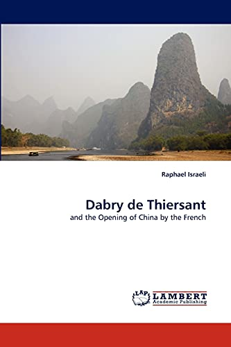 9783844315639: Dabry de Thiersant: and the Opening of China by the French