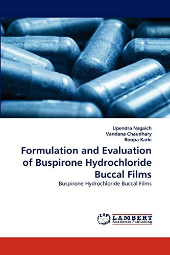 9783844315851: Formulation and Evaluation of Buspirone Hydrochloride Buccal Films: Buspirone Hydrochloride Buccal Films