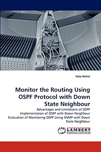 Monitor the Routing Using Ospf Protocol with Down State Neighbour: Hala Helmi