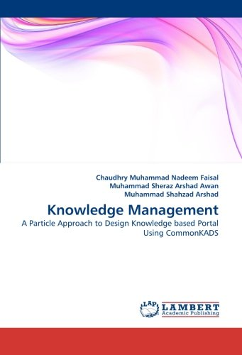 9783844316339: Knowledge Management: A Particle Approach to Design Knowledge based Portal Using CommonKADS