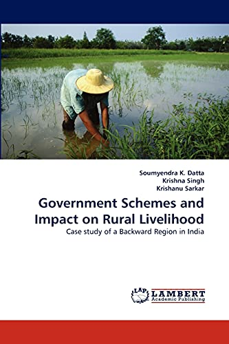Government Schemes and Impact on Rural Livelihood: Datta, Soumyendra K.