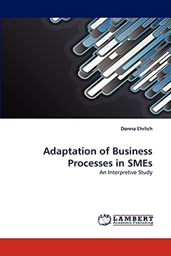 9783844316865: Adaptation of Business Processes in SMEs: An Interpretive Study