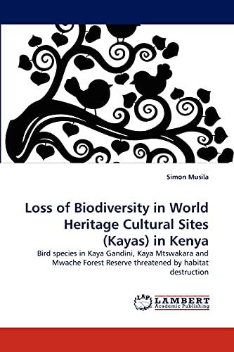 Loss of Biodiversity in World Heritage Cultural Sites (Kayas) in Kenya: Simon Musila