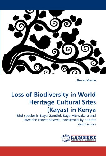 Loss of Biodiversity in World Heritage Cultural Sites (Kayas) in Kenya: Simon Musila