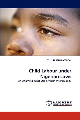 Child Labour under Nigerian Laws: An Analytical Discourse of their enforceability: YUSUFF JELILI ...