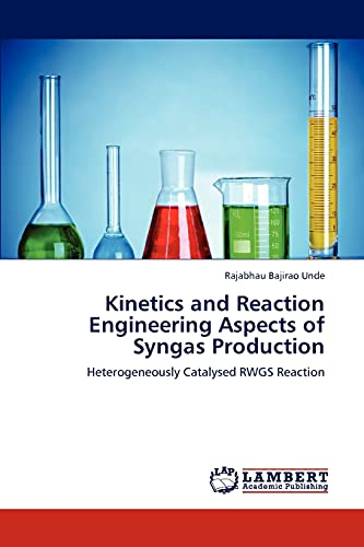 9783844317886: Kinetics and Reaction Engineering Aspects of Syngas Production