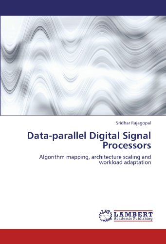 9783844317978: Data-parallel Digital Signal Processors: Algorithm mapping, architecture scaling and workload adaptation