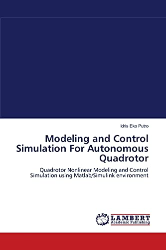 Modeling and Control Simulation for Autonomous Quadrotor: Idris Eko Putro