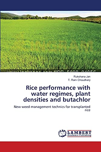 9783844318159: Rice performance with water regimes, plant densities and butachlor: New weed management technics for transplanted rice