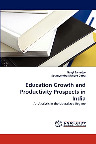 9783844318869: Education Growth and Productivity Prospects in India: An Analysis in the Liberalized Regime