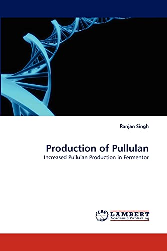 9783844318999: Production of Pullulan: Increased Pullulan Production in Fermentor