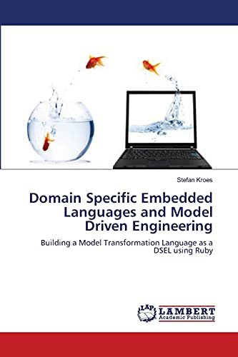 9783844319460: Domain Specific Embedded Languages and Model Driven Engineering: Building a Model Transformation Language as a DSEL using Ruby