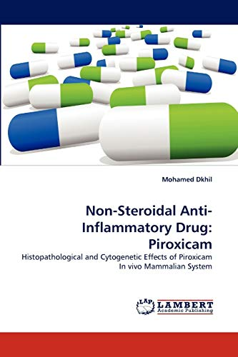 9783844319767: Non-Steroidal Anti-Inflammatory Drug: Piroxicam: Histopathological and Cytogenetic Effects of Piroxicam In vivo Mammalian System